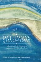 Pathways of Reconciliation: Indigenous and Settler Approaches to Implementing the TRC… cover