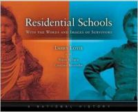 Residential Schools: With the Words and Images of Survivors cover