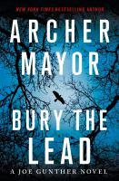 Bury The Lead by Archer Mayor