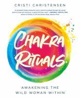 Chakra Rituals: Awakening the Wild Woman Within cover