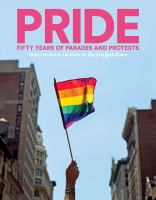 Pride: Fifty Years of Parades and Protests cover
