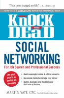 Knock 'em dead social networking : for job search and professional success cover
