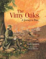 The Vimy Oaks: A Journey to Peace by Linda Granfield
