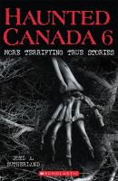 Haunted Canada by Joel A Sutherland