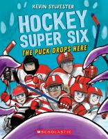 Hockey Super Six: The Puck Drops Here cover