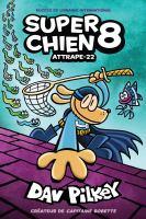 Super Chien. 8, Attrape-22 cover