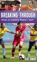 Breaking Through: Heroes in Canadian Women's Sport cover