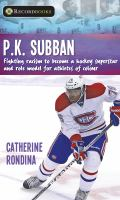 P.K. Subban: Fighting Racism to Become a Hockey Superstar and Role Model for Athletes of… cover