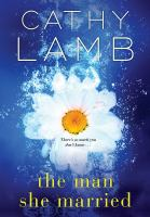 The Man She Married by Cathy Lamb