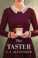 The Taster by V.S. Alexander