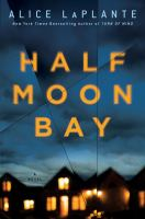 Half Moon Bay by Alice LaPlante
