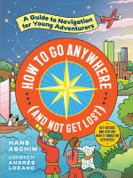 How to Go Anywhere (and Not Get Lost) cover