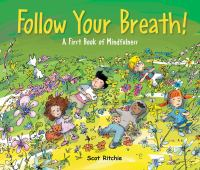 Follow Your Breath! A First Book of Mindfulness cover