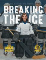 Breaking the Ice: The True Story of the First Woman to Play in the National Hockey League cover