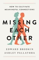 Missing Each Other: How to Cultivate Meaningful Connections cover