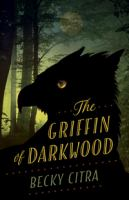 The Griffin of Darkwood by Becky Citra