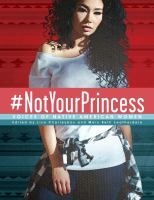 #NotYourPrincess : voices of Native American women cover