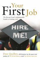 Your first job : the recent grad's indispensable guide to getting a job! cover