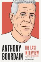 Anthony Bourdain : The Last Interview cover