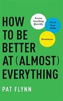 How to be better at (almost) everything cover