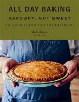 All Day Baking: Savoury, Not Sweet cover