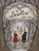 The Swallow:  A ghost story  Charis Cotter