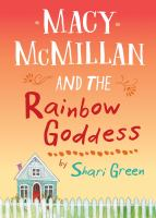 Macy McMillan and the Rainbow Goddess by Shari Green