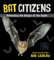 Bat citizens : defending the ninjas of the night cover