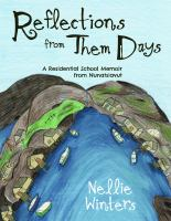Reflections From Them Days: A Residential School Memoir From Nunatsiavut cover