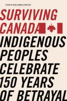 Surviving Canada: Indigenous Peoples Celebrate 150 Years of Betrayal cover