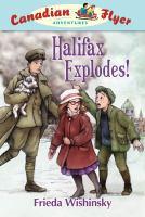 Halifax Exploder! by Frieda Wishinsky