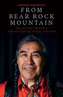 From Bear Rock Mountain: The Life and Times of a Dene Residential School Survivor cover