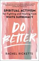 Do Better: Spiritual Activism for Fighting and Healing from White Supremacy cover