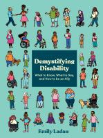 Demystifying Disability: What to KNow, What to Say, and How to Be an Ally cover