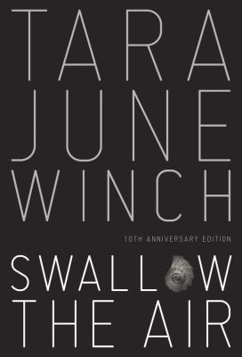 Cover image for Swallow the air / Tara June Winch.
