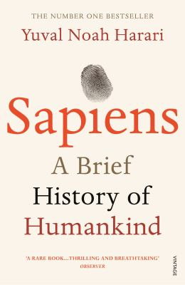 Cover image for Sapiens : a brief history of humankind / Yuval Noah Harari ; [translated by the author, with the help of John Purcell and Haim Watzman].