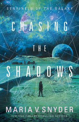 Cover image for Chasing the shadows / Maria V Snyder.