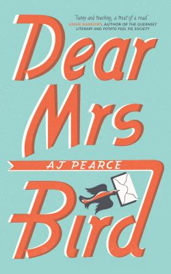 Cover image for Dear Mrs Bird / A J Pearce.