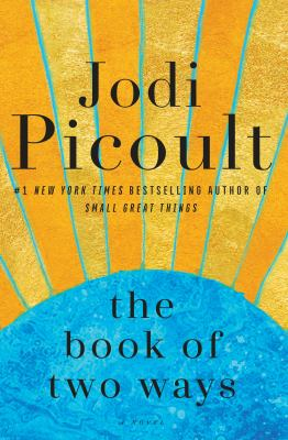Cover image for The book of two ways : a novel / Jodi Picoult.