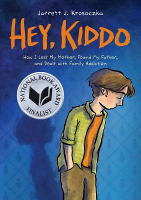 Cover image for Hey, kiddo / by Jarrett J. Krosoczka.