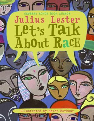 Cover image for Let's talk about race / by Julius Lester ; illustrated by Karen Barbour.