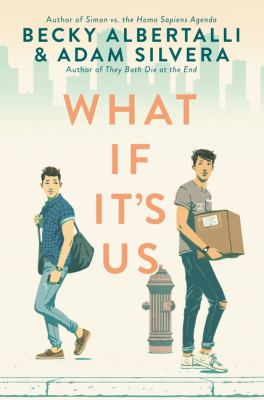 Cover image for What if it's us / Becky Albertalli & Adam Silvera.