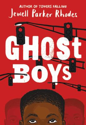 Cover image for Ghost boys / by Jewell Parker Rhodes.