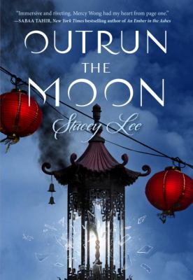 Cover image for Outrun the moon / Stacey Lee.