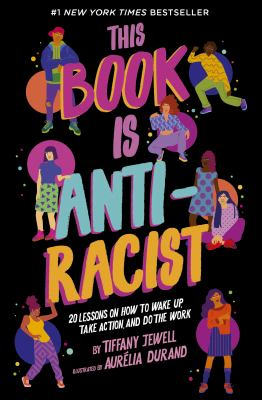 Cover image for This book is anti-racist / by Tiffany Jewell ; illustrated by Aurélia Durand.