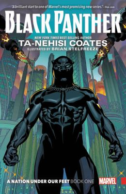 Cover image for Black Panther. A nation under our feet, Book 1 / writer, Ta-Nehisi Coates ; artist, Brian Stelfreeze ; color artist, Laura Martin ; letterer, VC's Joe Sabino.