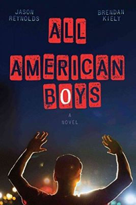Cover image for All American boys / Jason Reynolds, Brendan Kiely.