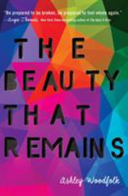 Cover image for The beauty that remains / Ashley Woodfolk.