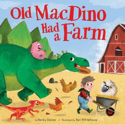 Cover image for Old MacDino had a farm / by Becky Davies; illustrated by Ben Whitehouse.