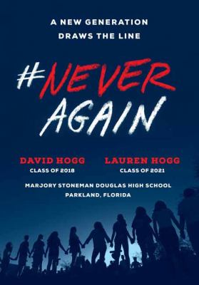 Cover image for #NeverAgain : a new generation draws the line / David Hogg, Lauren Hogg.